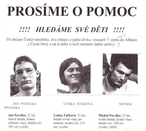 Záhada mladých Čechů, kteří se ztratili v Albánii. Nikdy je už nikdo nenašel, pravděpodobně se stali oběťmi obchodu s orgány